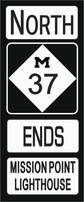 North M-37  Ends at Mission Point Lighthouse road sign